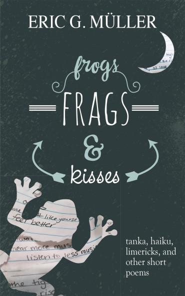 9781627200615-FrogsFragsKisses-COV.indd
